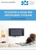 Televizor a nová éra digitalizace